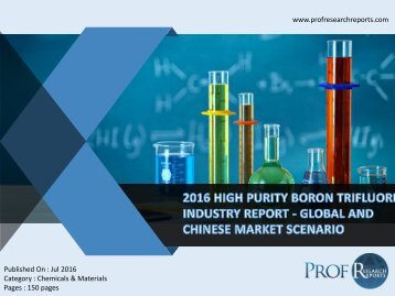 2016 HIGH PURITY BORON TRIFLUORIDE INDUSTRY REPORT