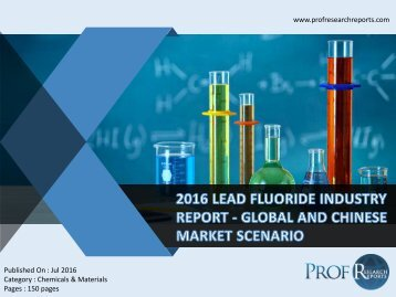 2016 LEAD FLUORIDE INDUSTRY REPORT