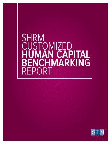SHRM CUSTOMIZED HUMAN CAPITAL BENCHMARKING REPORT