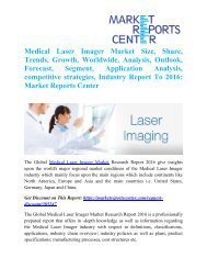 Medical Laser Imager Market Size, Analysis, Industry Demand, Growth and Forecast To 2016:Market Reports Center