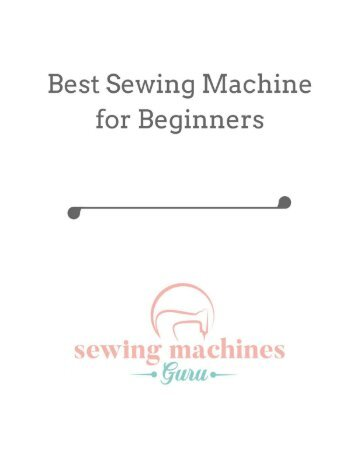 What Іs The Best Sewing Machine For Beginners