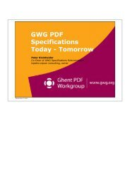 GWG PDF Specifications Today - Tomorrow - Ghent PDF Workgroup