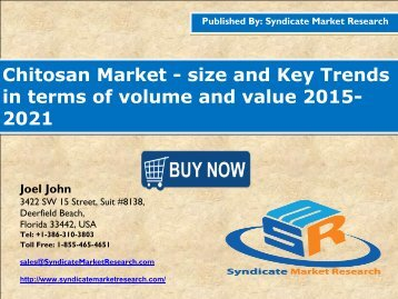 Chitosan Market - size and Key Trends in terms of volume and value 2015-2021