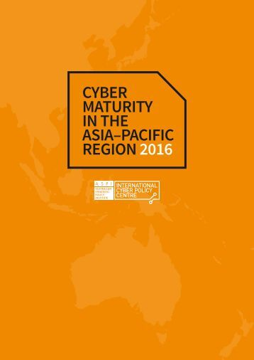 CYBER MATURITY IN THE ASIA–PACIFIC REGION 2016