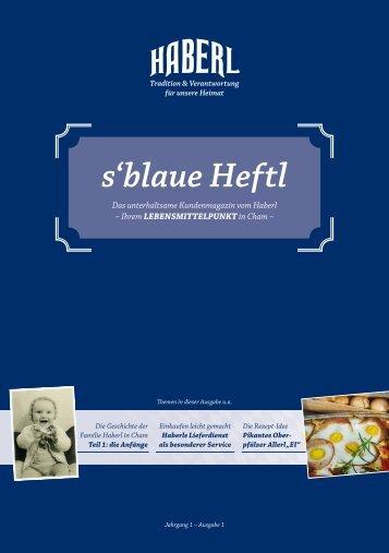s'blaue Heftl - Haberl Kundenmagazin Ausgabe 1 / 28.09.2016
