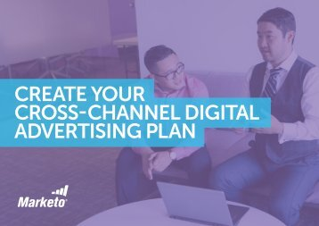 CREATE YOUR CROSS-CHANNEL DIGITAL ADVERTISING PLAN