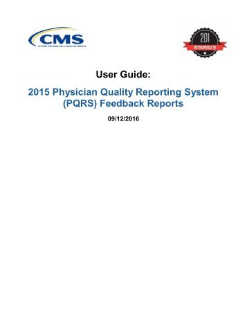 User Guide 2015 Physician Quality Reporting System (PQRS) Feedback Reports