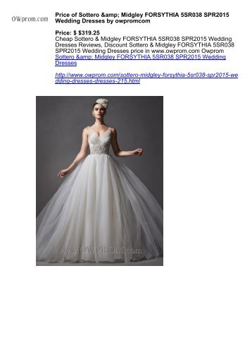 Price Of Sottero Midgley Forsythia 5sr038 Spr2017 Wedding Dresses By Owpromcom