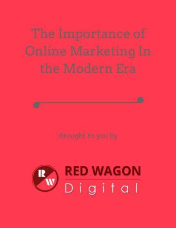 The Importance of Online Marketing In the Modern Era