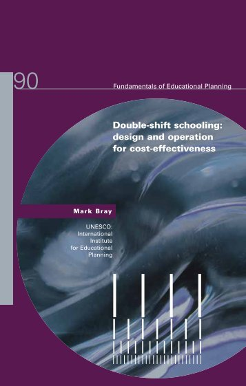 Double-shift schooling: design and operation for ... - unesdoc - Unesco