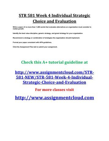 NEW STR 581 Week 4 Individual Strategic Choice and Evaluation