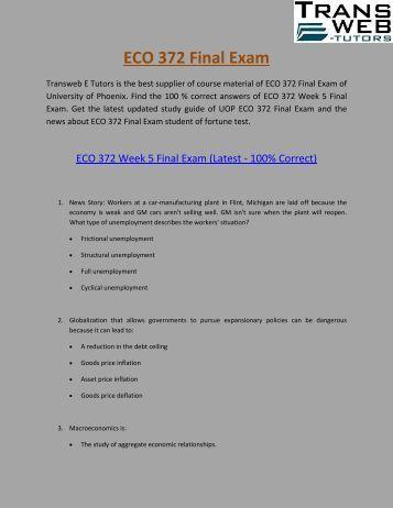 eco 372 final exam free essay Eco 372 week 1 dq 1 using the bureau of labor statistics best essay writing service and custom writing service company eco 372 final exam guide.
