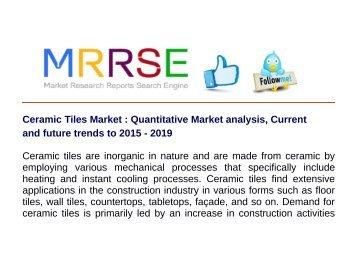 Ceramic Tiles Market : Quantitative Market analysis, Current and future trends to 2015 - 2019