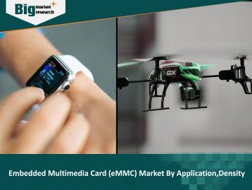 Embedded Multimedia Card (eMMC) Market: Demand for memory solutions in electronic devices