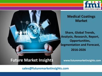 Medical Coatings Market Value Share, Supply Demand, share and Value Chain 2016-2026