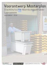Voorontwerp Masterplan Slachthuissite - Noordschippersdok - Lobroekdok