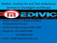 Medivic Aviation Air and Train Ambulance services in Chandigarh and Bhopal