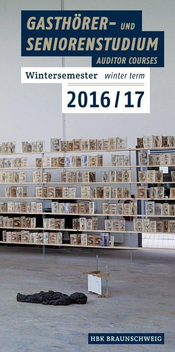 Gasthörer- und Seniorenstudium HBK Braunschweig WS 2016/17