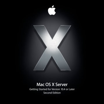 Apple Mac OS X Server v10.4 - Getting Started - Mac OS X Server v10.4 - Getting Started
