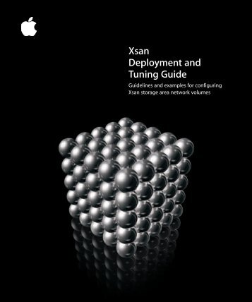 Apple Xsan 1.x Tuning Guide (Manual) - Xsan 1.x Tuning Guide (Manual)