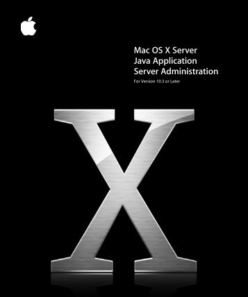 Apple Mac OS X Server v10.3 - Java Application Server Administration - Mac OS X Server v10.3 - Java Application Server Administration