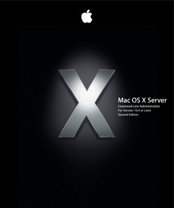 Apple Mac OS X Server v10.4 - Command-Line Administration - Mac OS X Server v10.4 - Command-Line Administration