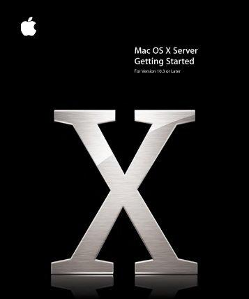 Apple Mac OS X Server v10.3 - Getting Started - Mac OS X Server v10.3 - Getting Started