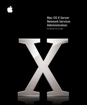 Apple Mac OS X Server v10.3 - Network Services Administration - Mac OS X Server v10.3 - Network Services Administration