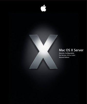 Apple Mac OS X Server v10.4 - Security Configuration - Mac OS X Server v10.4 - Security Configuration