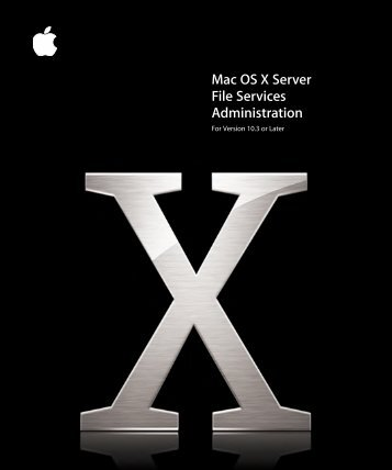 Apple Mac OS X Server v10.3 - File Services Administration - Mac OS X Server v10.3 - File Services Administration