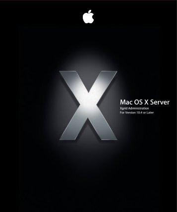 Apple Mac OS X Server v10.4 - Xgrid Administration - Mac OS X Server v10.4 - Xgrid Administration
