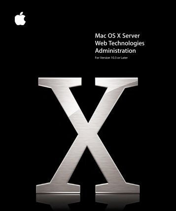 Apple Mac OS X Server v10.3 - Web Technologies Administration - Mac OS X Server v10.3 - Web Technologies Administration