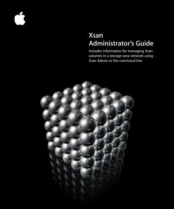 Apple Xsan 1.0 Administrator's Guide (Manual) - Xsan 1.0 Administrator's Guide (Manual)