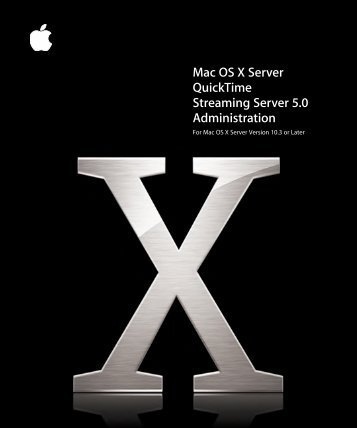 Apple Mac OS X Server v10.3 - QuickTime Streaming Server 5.0 Administration - Mac OS X Server v10.3 - QuickTime Streaming Server 5.0 Administration