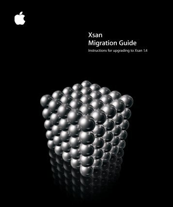 Apple Xsan - Migration Guide - Xsan - Migration Guide