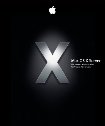 Apple Mac OS X Server v10.4 - File Services Administration - Mac OS X Server v10.4 - File Services Administration