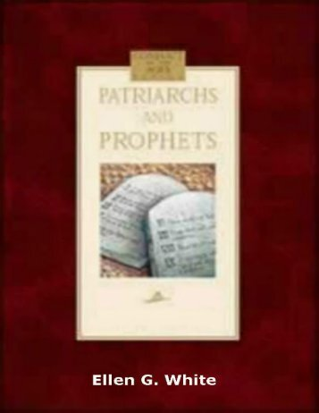 Patriarchs and Prophets by Ellen G. White [New Edition]