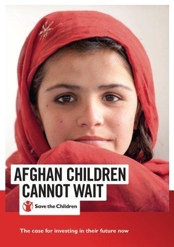 AFGHAN CHILDREN CANNOT WAIT
