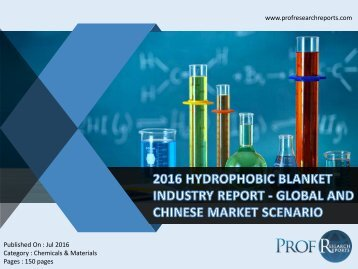 HYDROPHOBIC BLANKET INDUSTRY REPORT