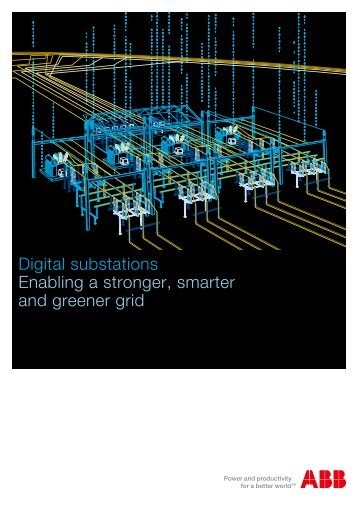 Digital substations Enabling a stronger smarter and greener grid