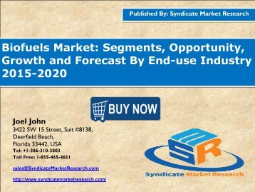 Biofuels Market: Segments, Opportunity, Growth and Forecast By End-use Industry 2015-2020