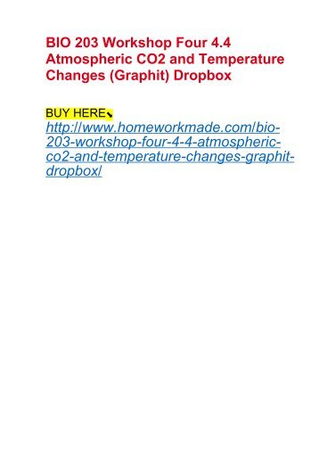 BIO 203 Workshop Four 4.4 Atmospheric CO2 and Temperature Changes (Graphit) Dropbox