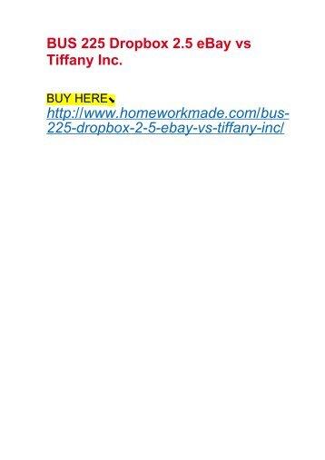 BUS 225 Dropbox 2.5 eBay vs Tiffany Inc.