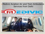 Medivic Aviation Air and Train Ambulance Services in Delhi and Guwahati