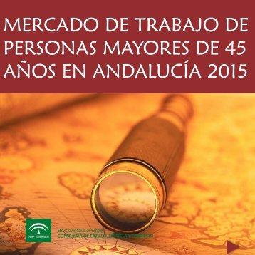MERCADO DE TRABAJO DE PERSONAS MAYORES DE 45 AÑOS EN ANDALUCÍA 2015