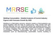 Welding Consumables - Detailed Analysis of Current Industry Figures with Forecasts Growth By 2020