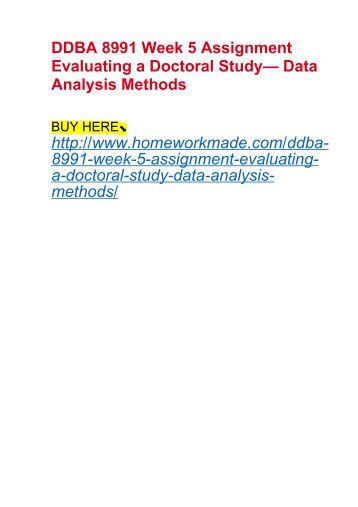 DDBA 8991 Week 5 Assignment Evaluating a Doctoral Study— Data Analysis Methods