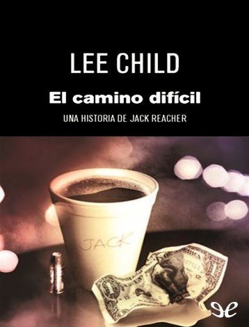El camino dificil - Lee Child