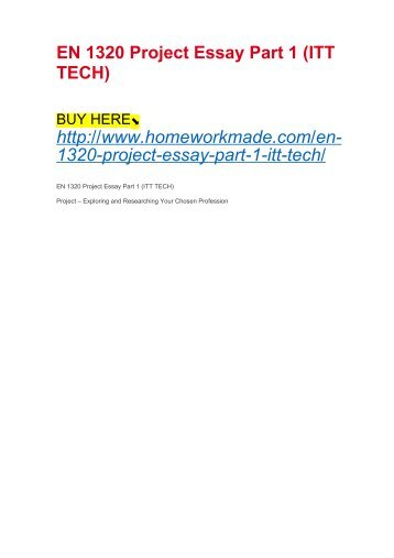 EN 1320 Project Essay Part 1 (ITT TECH)