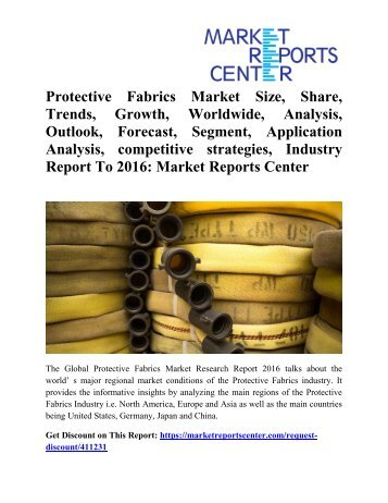 Protective Fabrics Market Size, Share, Analysis - Global Industry Growth and Forecast To 2016:Market Reports Center